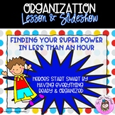 Find Your Super Power in Less than an Hour: Start Smart Organization Lesson