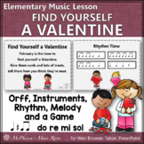 Valentine's Day Music Lesson: Find Yourself a Valentine Orff, Rhythm & Melody