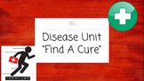 Find a Cure:  Middle School Science Disease Unit