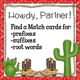 Find a Friend: Howdy Partner! Prefix, Suffix, and Root Wor