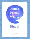 Find a Friend Who... Bingo! A getting to know you game.