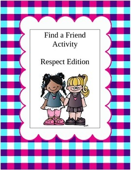 Find a Friend Who...Shows Respect!