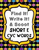 Find it! Write it!  / Scoot CVC Short e