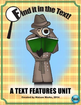 Find it in the Text!  A Text Features Unit