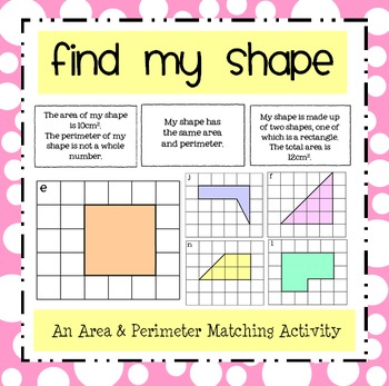 Area & Perimeter - Find my Shape! A Matching Activity