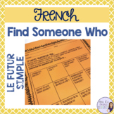 French speaking activity - Find Someone who LE FUTUR SIMPLE