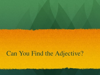 Find the Adjective
