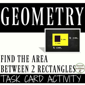 Area Between Two Rectangles Task Card Activity for Interac