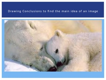 Find the Main Idea by Drawing Conclusions