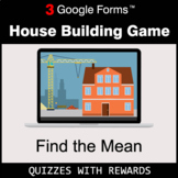 Find the Mean | House Building Game | Google Forms | Digit