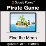 Find the Mean | Pirate Game | Google Forms | Digital Rewards