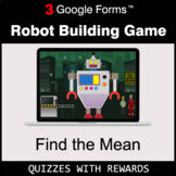 Find the Mean | Robot Building Game | Google Forms | Digit