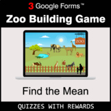 Find the Mean | Zoo Building Game | Google Forms | Digital