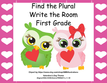 Find the Plurals-Grade 1-Write the Room Activity- CCSS-Valentine's Day