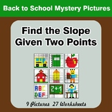 Find the Slope Given Two Points - Back To School Mystery Pictures