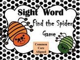 Sight Word Game (CCSS Aligned) Find the Spider
