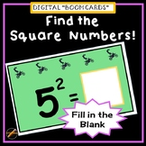 Find the Square Numbers: Fill in the Blank  BOOM CARDS