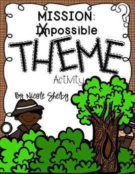 Find the Theme: Mission (Im)Possible Activity (aligned with the Common Core)