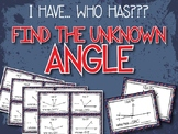 Find the Unknown Angles - I Have Who Has?