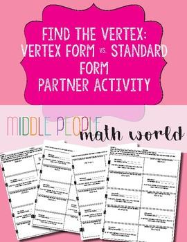 Find the Vertex: Vertex Form Vs. Standard Form of Quadratics Partner Activity