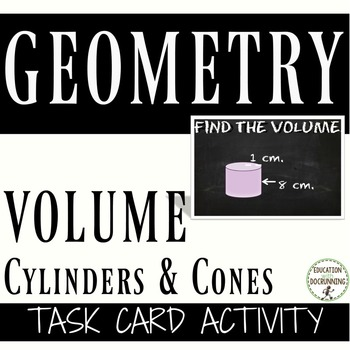 Volume of Cylinders and Cones Task Card Activity (great for Scavenger hunts)