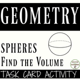 Find the Volume of Spheres Task Cards for Scavenger hunts and more (8.G.C.9)