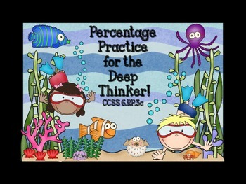 Percentage Practice for the Deep Thinker!  Task Cards for CCSS 6.RP.3c