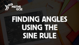 Finding Angles Using the Sine Rule - Complete Lesson