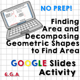 Finding Area/Decomposing Geometric Shapes - Google Slides