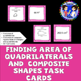 Finding Area of Quadrilaterals and Composite Figures Task Cards