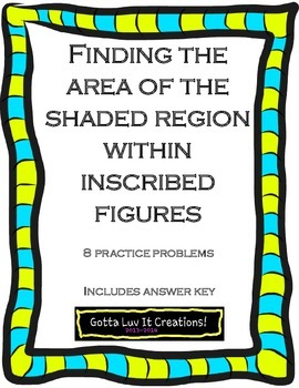 Finding Area of Shaded Region within Inscribed Figures