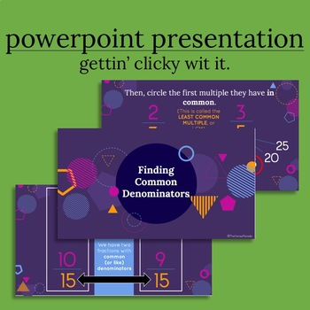 Finding Common Denominators - PowerPoint Presentation and Companion Notes