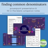 Finding Common Denominators - PowerPoint Presentation and