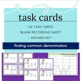 Finding Common Denominators - 24 Task Cards