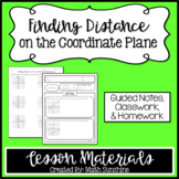 Finding Distance on the Coordinate Plane Lesson Materials (Notes, Classwork, HW)
