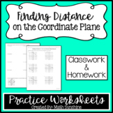 Finding Distance on the Coordinate Plane Practice Worksheets (Classwork & HW)