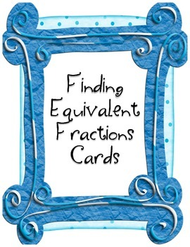 Finding Equivalent Fractions Activity Cards