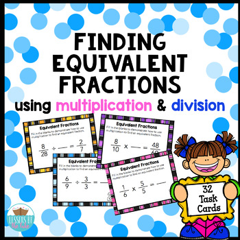 Finding Equivalent Fractions using Multiplication and Division