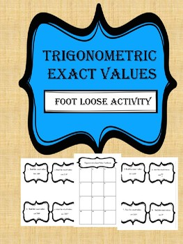 Finding Exact Values using Trigonometric Functions Footloose Activity