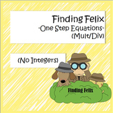 Finding Felix - Solving One-Step Equations (Multiply / Divide)