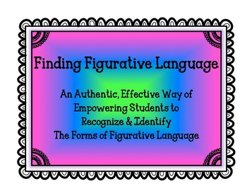 Finding Figurative Language: Authentic and Exciting Student Driven Method