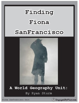 Finding Fiona SanFrancisco Geography Unit: Agency and Final Missions