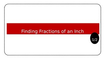 Finding Fractions of an Inch Powerpoint