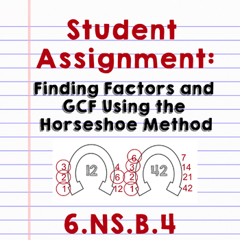 Finding Greatest Common Factor Using the Horseshoe Strategy - Student Assignment