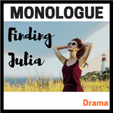 Monologue:  Finding Julia (Dramatic Monologue for Teens)