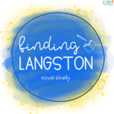 Finding Langston Unit: Comprehensive Suite of Materials for Novel Study