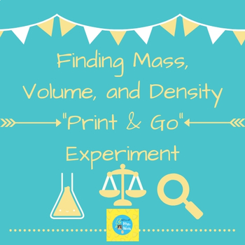 """Finding Mass, Volume, and Density """"Print-and-Go"""" Experiment"""