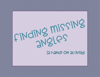 Finding Missing Angles - a HANDS ON, sorting activity