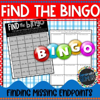 Finding Missing Endpoints Using Midpoints Find the Bingo; Geometry