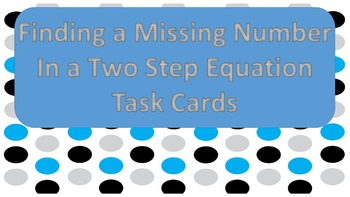 Finding Missing Numbers in 2-Step Equation Task Cards